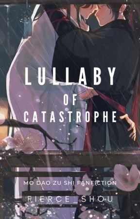 Lullaby of Catastrophe by Fierce_Shou