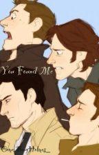 You Found Me (Destiel/Sabriel Highschool Love Story AU) by ComeAlongHolmes_