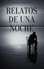 Relatos De Una Noche by Elenagarciaarroyo
