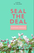 Seal The Deal - Kiantara Series #3 by TheJenne