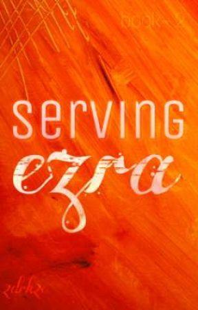 Serving Ezra by 2drk2c