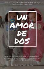 UN AMOR DE DOS // EMILIACO by AidaLicona
