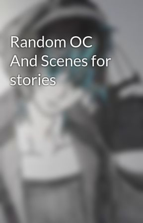 Random OC And Scenes for stories by Prototype-V24