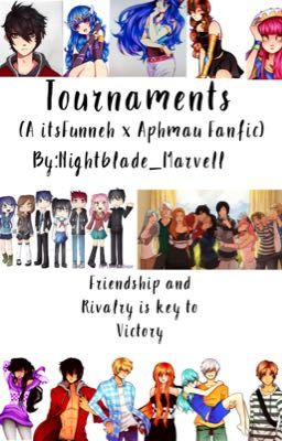 Tournaments (ItsFunneh x Aphmau fanfic) Discontinued