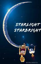 Starlight, Star Bright by DKGwrites