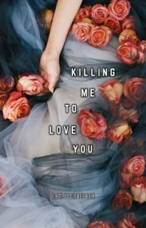 Killing Me To Love You | ✓ by NamjoonBieber