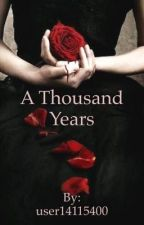 A Thousand Years by user14115400