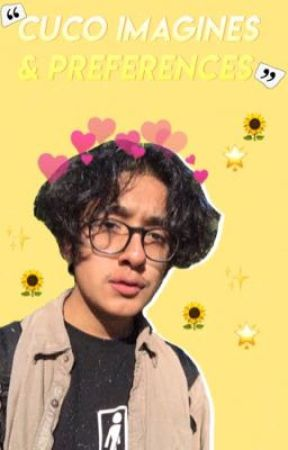 Cuco Preferences & Imagines 🌟 by trippybeatles