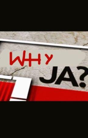 WHY JA? by AdrianBugajczyk