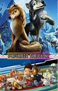 PAW Patrol: Pups Meet the Pack. (PAW Patrol/Alpha and Omega Crossover) cover