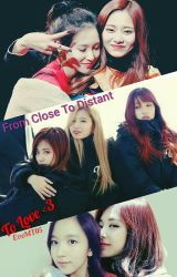 From Close To Distant To Love | MiTzu by EveMT05