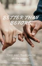 BETTER THAN BEFORE by mora-silo