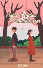 Balas Dendam Mantan Pacar by liilaRie