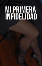 MI PRIMERA INFIDELIDAD by EduardoRobertoApazaU