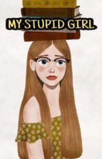 My Stupid Girl [TAMAT] cover