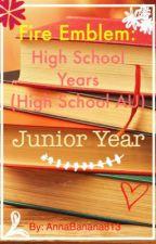 Fire Emblem: High School Years (High School AU) - Junior Year by AnnaBanana813