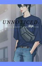 UNNOTICED: True Beauty Fanfiction by teintrose