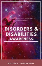 Disorders & Disabilities Awareness by QueenMimi96