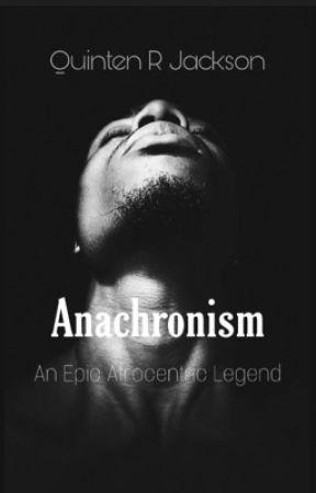 Anachronism: An Epic Afrocentric Legend by EboniAdonis