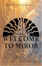 Welcome to Miror by momothistle