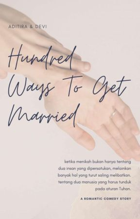 HUNDRED WAYS TO GET MARRIED by Aditira