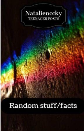 Random Stuff/Facts by natalienccky_0904