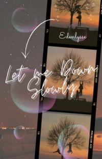 Let Me Down Slowly - Seungjin [Terminé] cover
