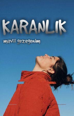 KARANLIK | Texting by mavii_gezegenim