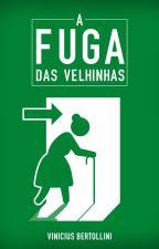 A Fuga das Velhinhas by viniciusbertollini
