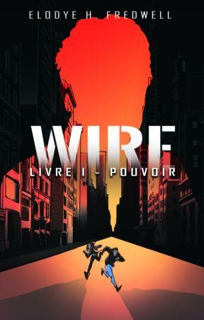 WIRE - Livre 1 : Pouvoir (Cycle Luke & Nina) by EHFredwell