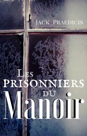 Les prisonniers du manoir by Jack_Praedicis