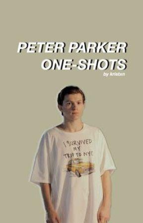 Peter Parker One-shots by kristxn