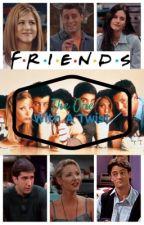 Friends' with a twist by ironstarksheild