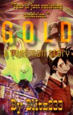 Gold- A Pokémon Story by blitz233
