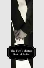 The Fae's Chance  by SociallyAwkwardMime