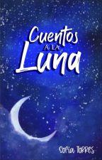 Cuentos a la luna  by -Some0n3-