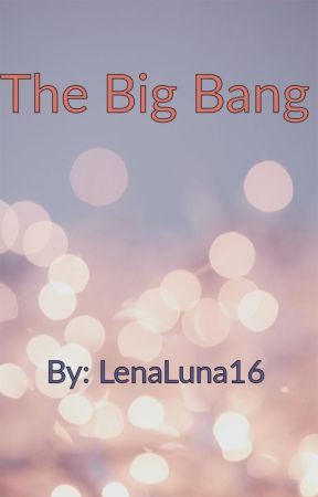 The Big Bang by LenaLuna16