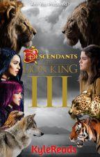 Descendants: The Lion King 2 - Long Live Evil by KyleReadsKyleRed