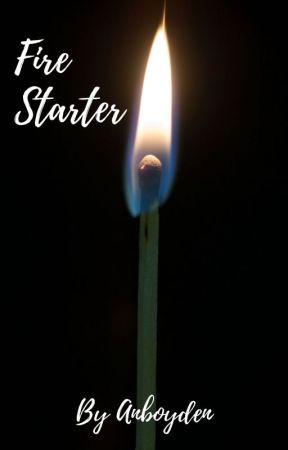 FIre Starter ✔ by anboyden