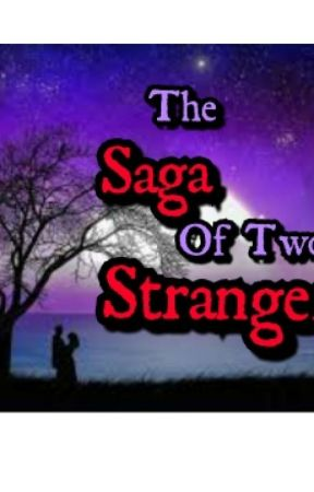 The Saga Of Two Strangers by Veek_Shaa