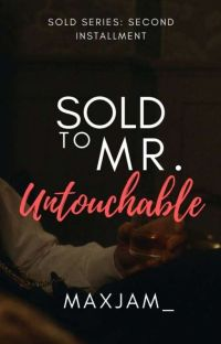 Sold to Mr. Untouchable (COMPLETED) cover