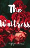 The waitress |✓ [not edited] cover