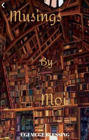 Musings By Moi by annaliese162