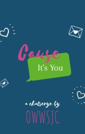 'Cause It's You (Epistolary) by owwSIC