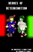 (Discontinued.) HEROES OF DETERMINATION (BNHA X Undertale) by Spaghetti_Sensei