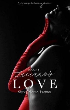 Luciano's Love   18+ by rrosemayaa