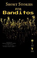 banditos: campfire short stories (in progress) by fourbanditos