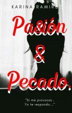 Pasión y Pecado by KarinithaRami