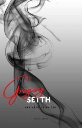 DETERMINADOS LIVRO III Gregory setth || Nas Mãos de Um CEO Completo by edyegnes
