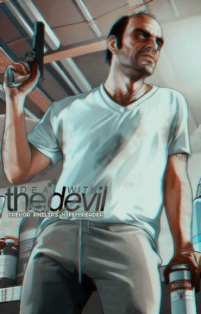 deal with the devil. [ trevor philips x reader ] by Azarissa